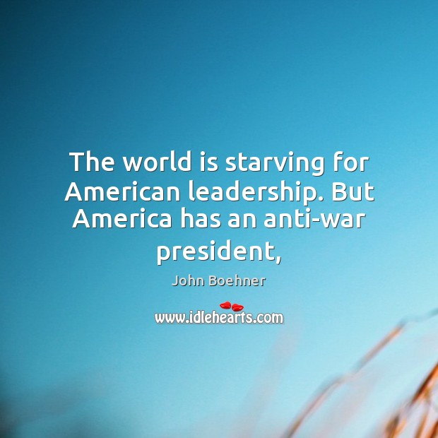 Image, The world is starving for American leadership. But America has an anti-war president,