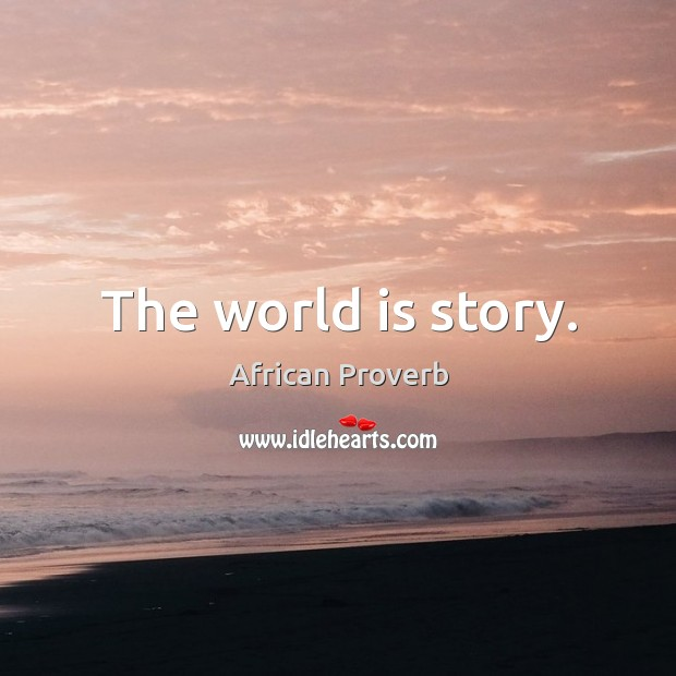 Image, The world is story.