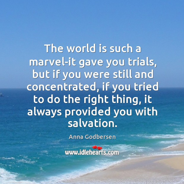 Image, The world is such a marvel-it gave you trials, but if you