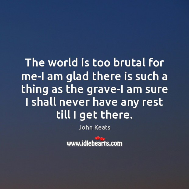 The world is too brutal for me-I am glad there is such Image