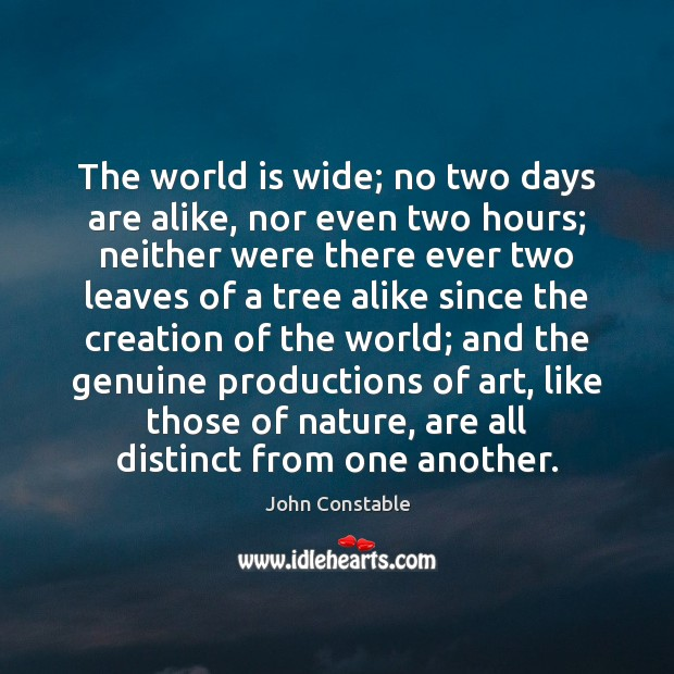 The world is wide; no two days are alike, nor even two Image