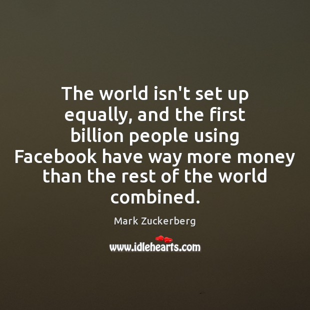 Image, The world isn't set up equally, and the first billion people using