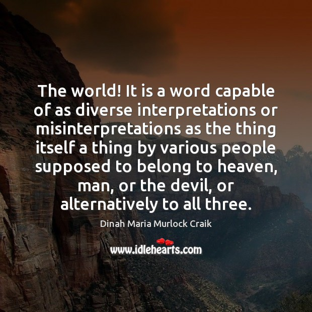 Image, The world! It is a word capable of as diverse interpretations or