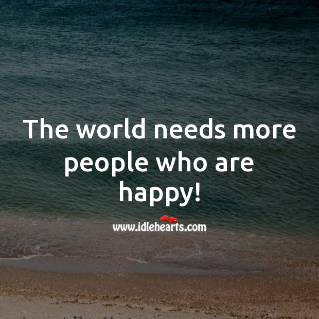 The world needs more people who are happy! Image