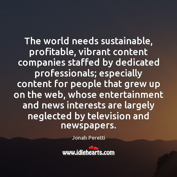 The world needs sustainable, profitable, vibrant content companies staffed by dedicated professionals; Image