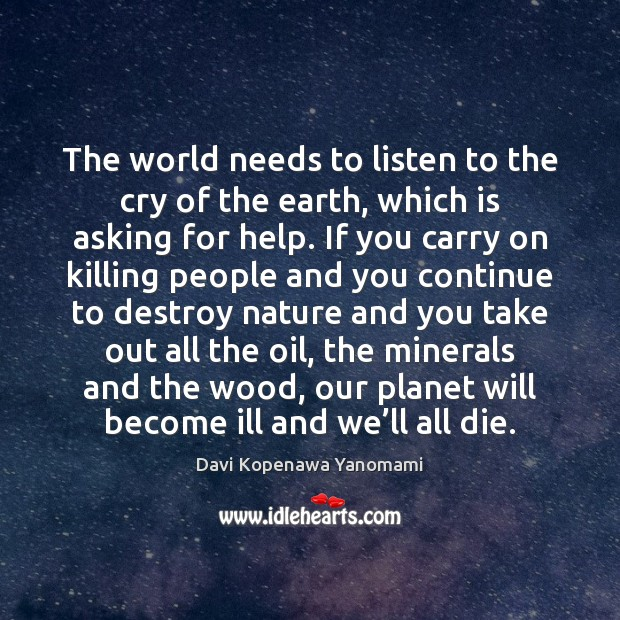 The world needs to listen to the cry of the earth, which Image