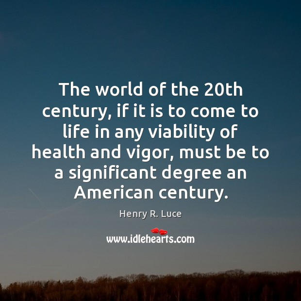 Image, The world of the 20th century, if it is to come to
