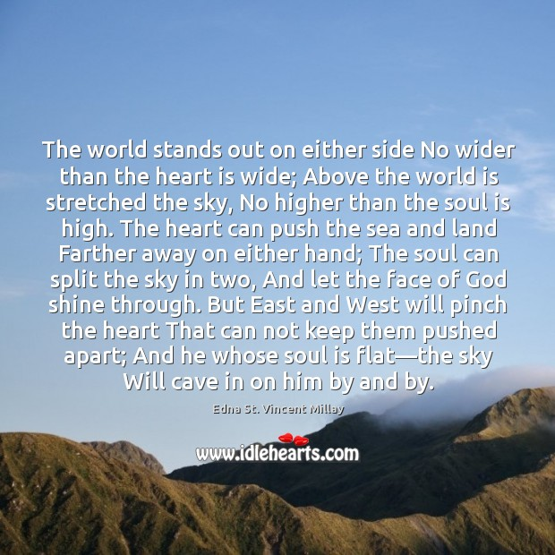 The world stands out on either side No wider than the heart Image