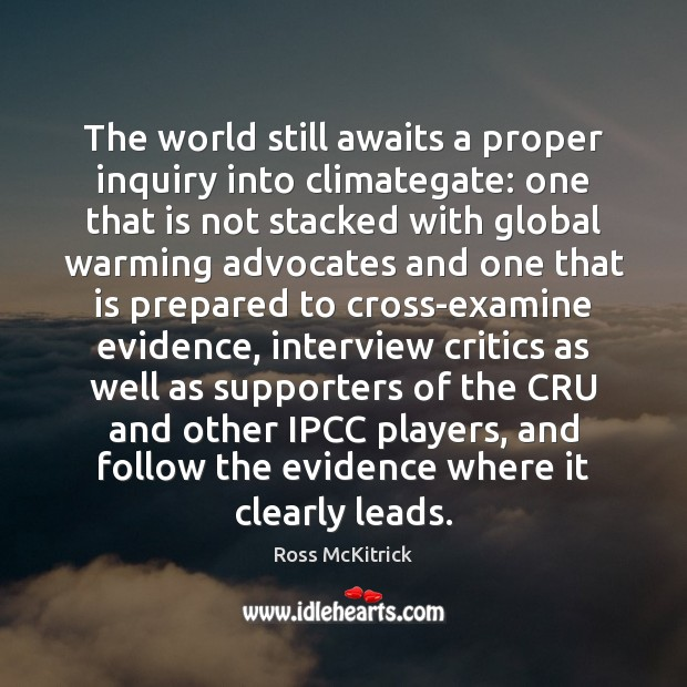 The world still awaits a proper inquiry into climategate: one that is Image