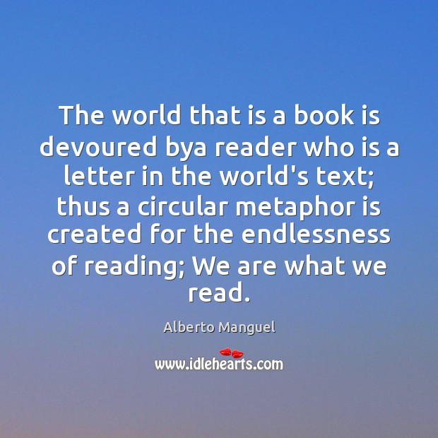 The world that is a book is devoured bya reader who is Image