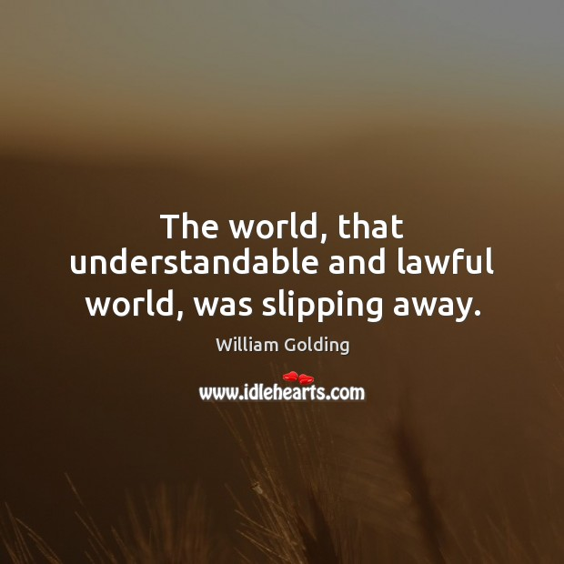 The world, that understandable and lawful world, was slipping away. Image