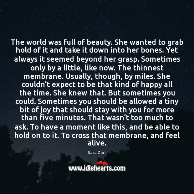 The world was full of beauty. She wanted to grab hold of Image
