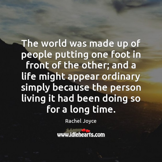 The world was made up of people putting one foot in front Image