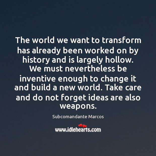 The world we want to transform has already been worked on by Image
