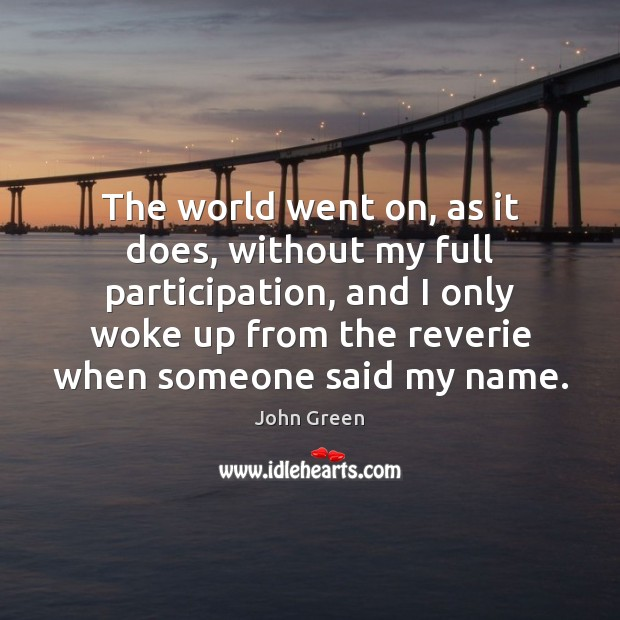 The world went on, as it does, without my full participation, and Image