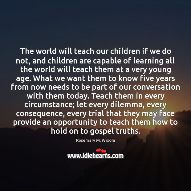 The world will teach our children if we do not, and children Children Quotes Image