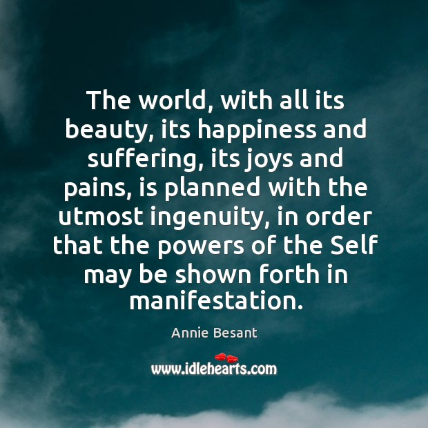The world, with all its beauty, its happiness and suffering, its joys Image