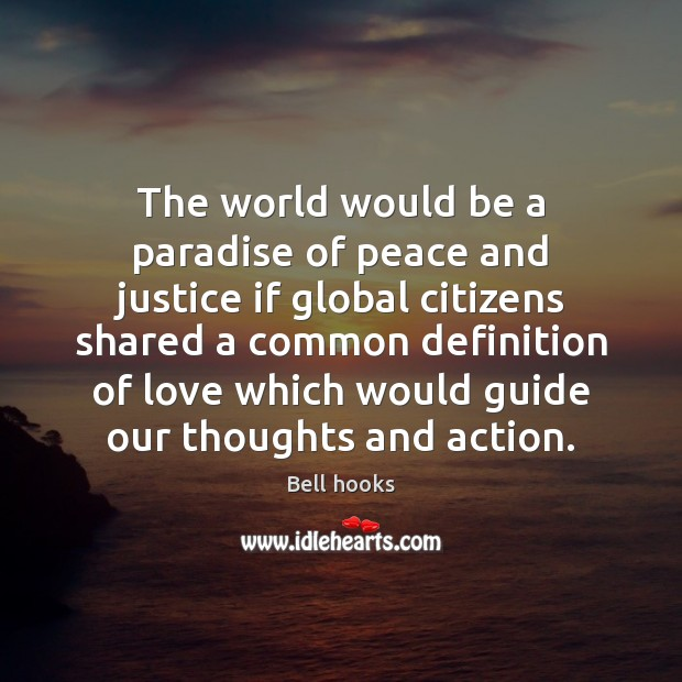 Image, The world would be a paradise of peace and justice if global