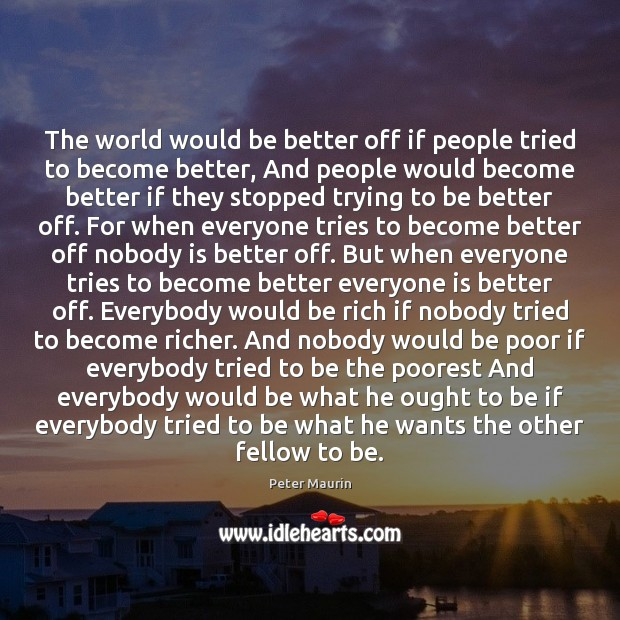 The world would be better off if people tried to become better, Image