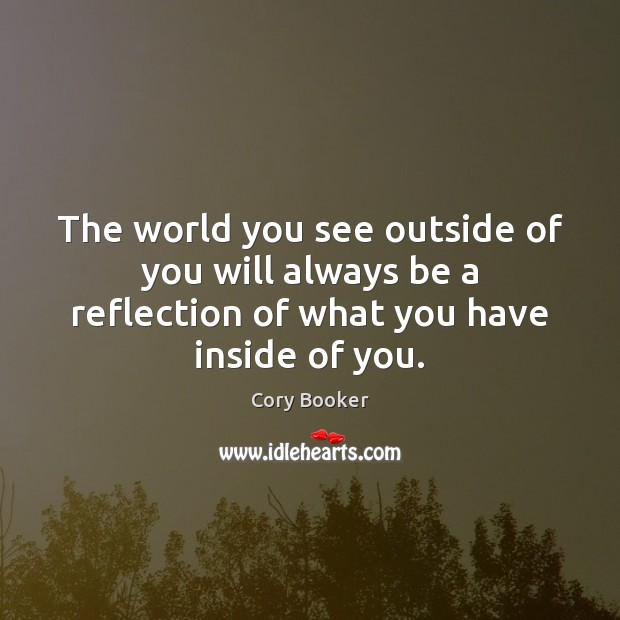 Image, The world you see outside of you will always be a reflection