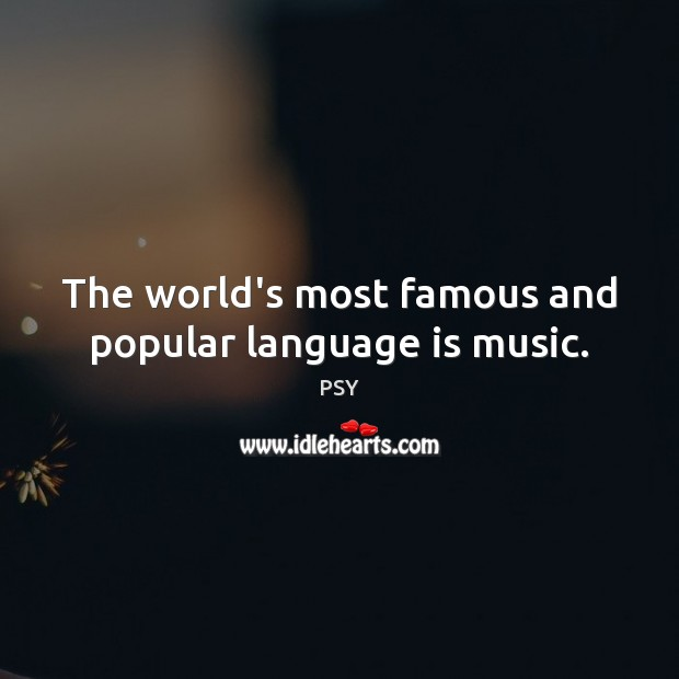 The world's most famous and popular language is music. Image