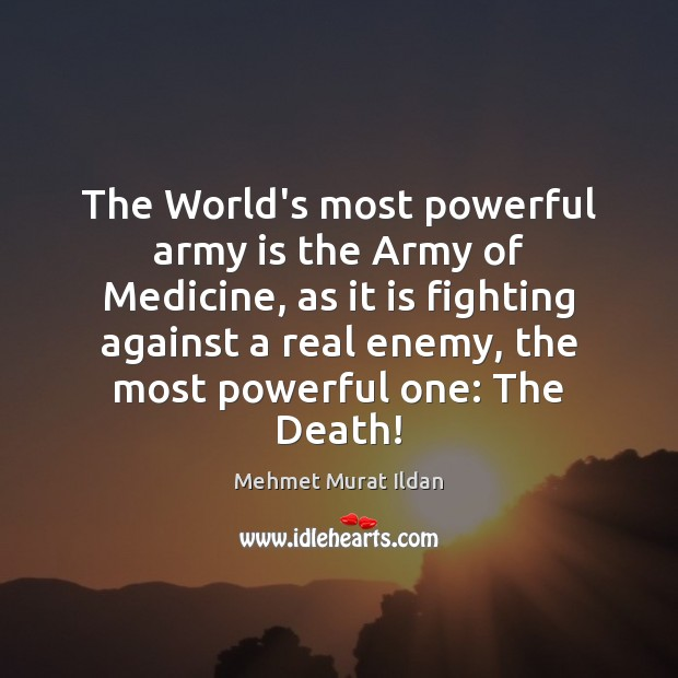 The World's most powerful army is the Army of Medicine, as it Image