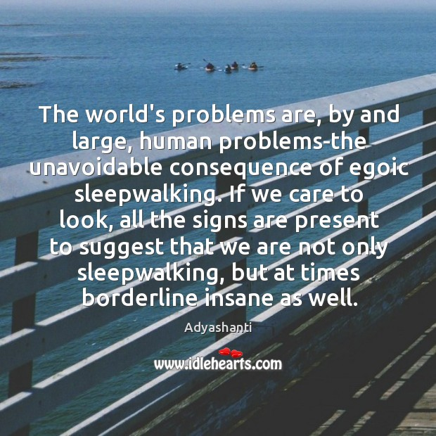 Image, The world's problems are, by and large, human problems-the unavoidable consequence of