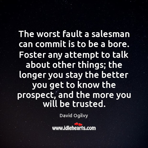 Image, The worst fault a salesman can commit is to be a bore.