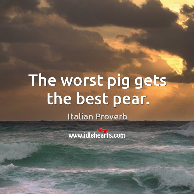 Image, The worst pig gets the best pear.