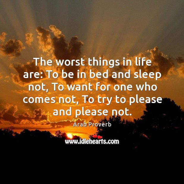 The worst things in life Arab Proverbs Image