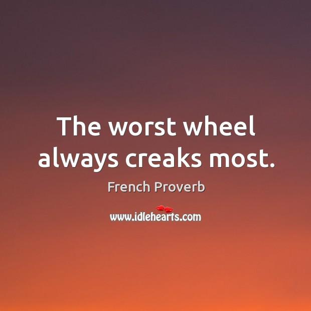 Image, The worst wheel always creaks most.
