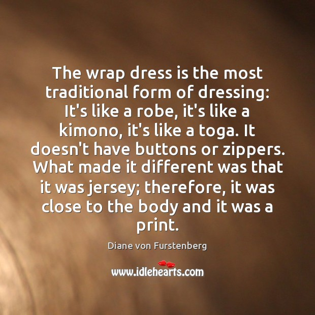The wrap dress is the most traditional form of dressing: It's like Image