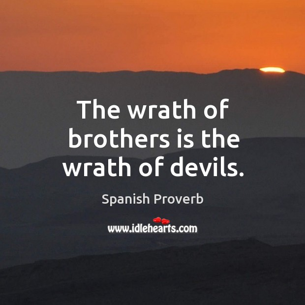 Image, The wrath of brothers is the wrath of devils.