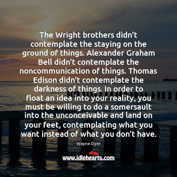 The Wright brothers didn't contemplate the staying on the ground of things. Image