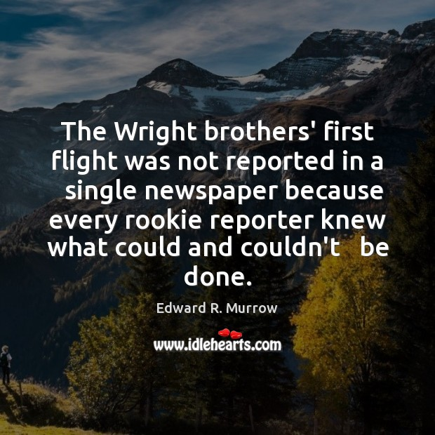 Image, The Wright brothers' first flight was not reported in a   single newspaper