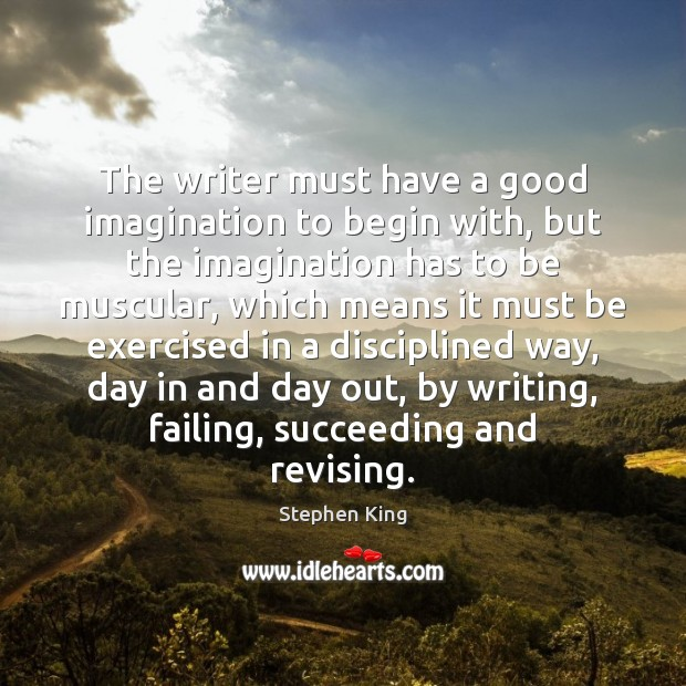 Image, The writer must have a good imagination to begin with, but the