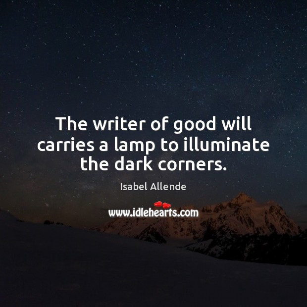 Image, The writer of good will carries a lamp to illuminate the dark corners.