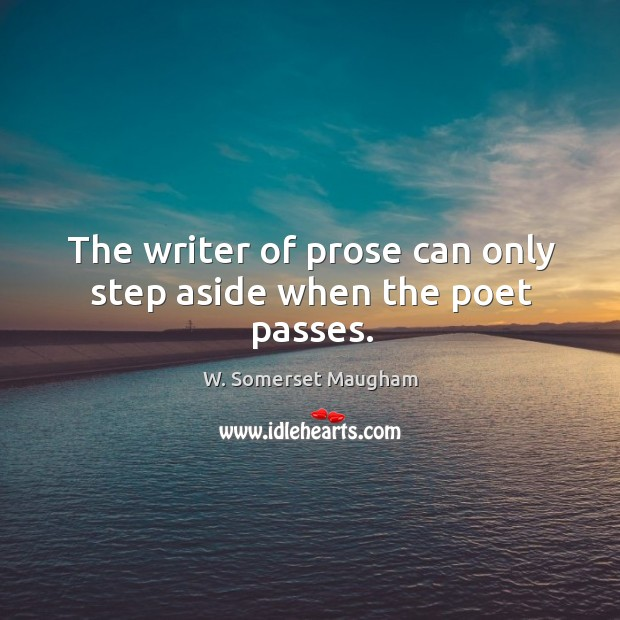 Image, The writer of prose can only step aside when the poet passes.