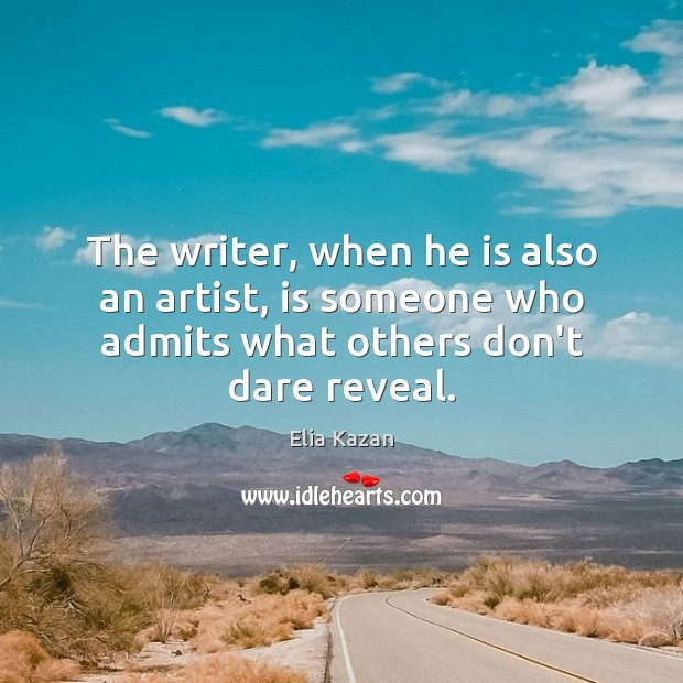 Image, The writer, when he is also an artist, is someone who admits