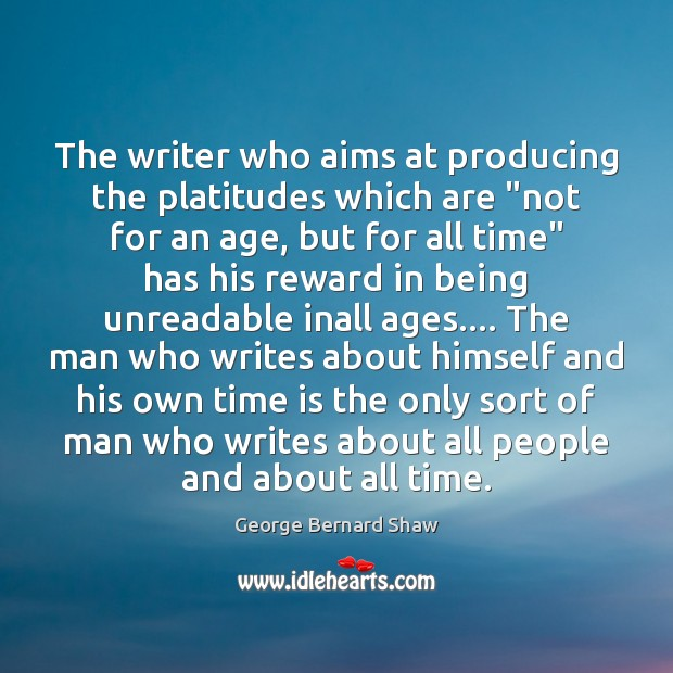 """Image, The writer who aims at producing the platitudes which are """"not for"""