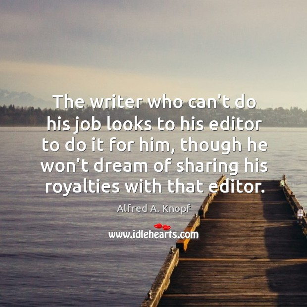 Image, The writer who can't do his job looks to his editor to do it for him, though he won't