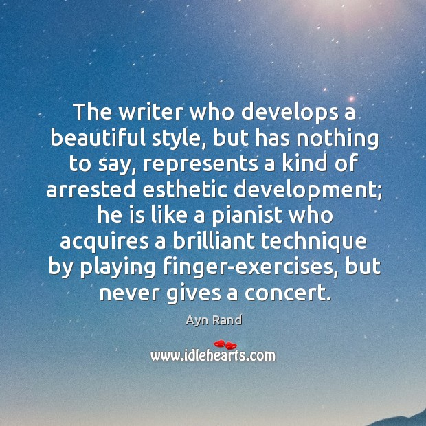 The writer who develops a beautiful style, but has nothing to say, Image