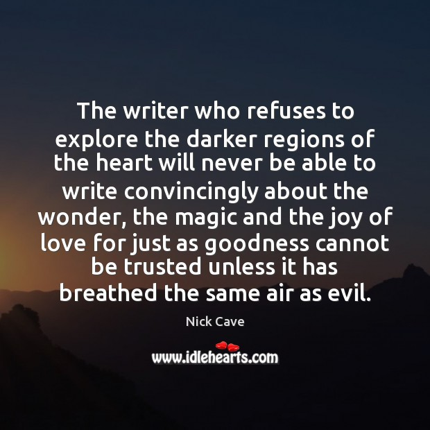 Image, The writer who refuses to explore the darker regions of the heart