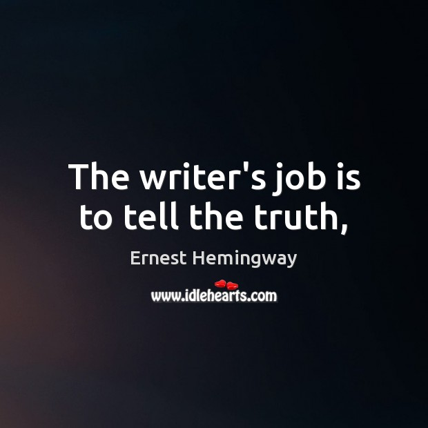 Image, The writer's job is to tell the truth,