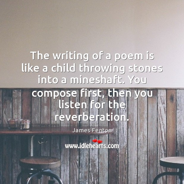 The writing of a poem is like a child throwing stones into Image