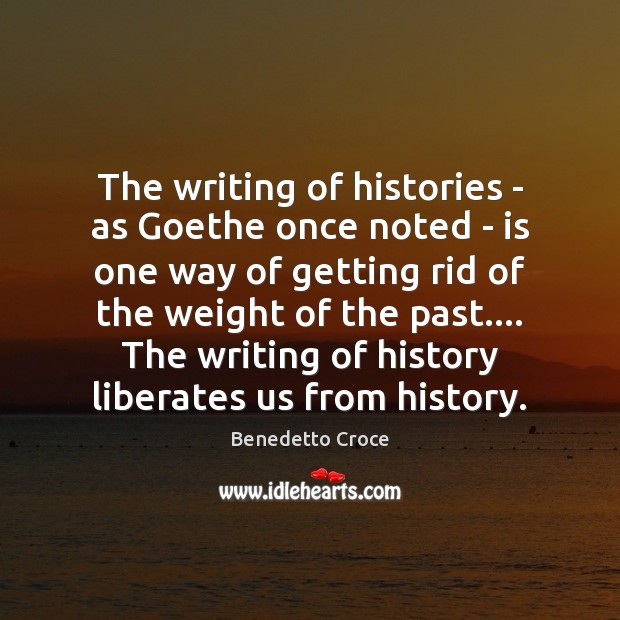 Image, The writing of histories – as Goethe once noted – is one