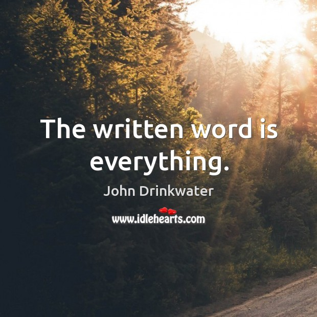 The written word is everything. Image