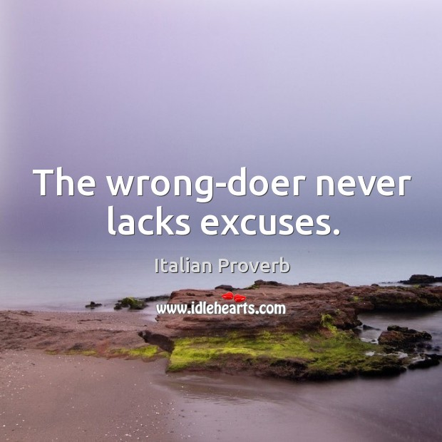 Image, The wrong-doer never lacks excuses.