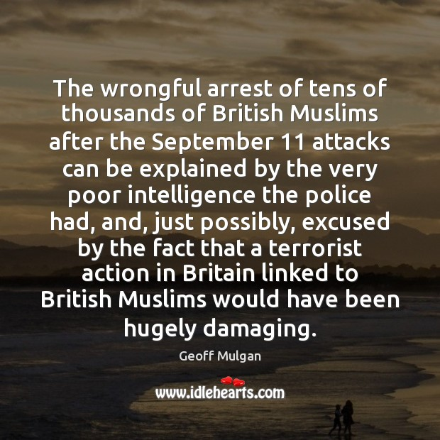 Image, The wrongful arrest of tens of thousands of British Muslims after the