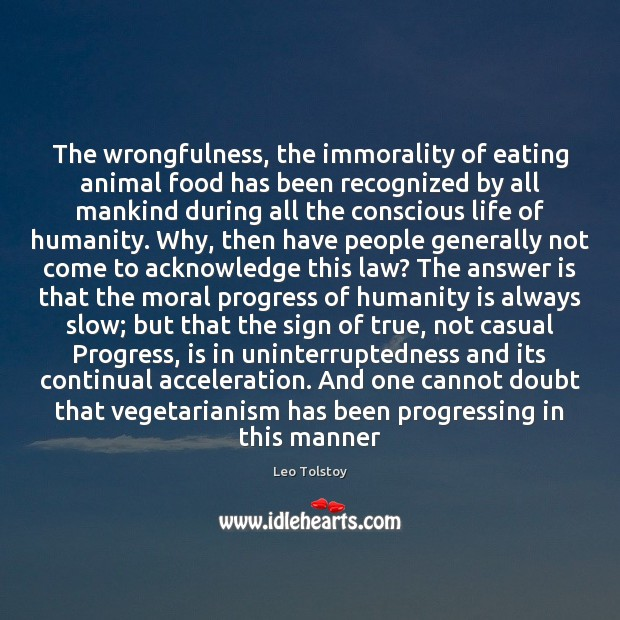 The wrongfulness, the immorality of eating animal food has been recognized by Image